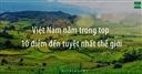 Việt Nam vào Top 10 điểm đến tuyệt nhất thế giới do CN Traveller bình chọn